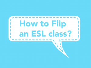 how-to-flip-an-esl-class