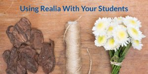 Using Realia With Your Students