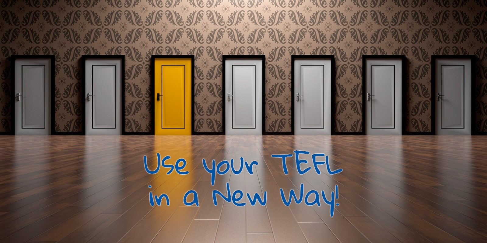Three easy ideas to use your TEFL in a new way!